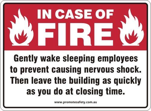 In case of Fire Gently Wake sleeping employees